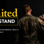 Image of veterans: United We Stand, Take care of your mental health and ask for help