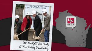 UW-Marshfield/Wood County broke ground on the long-awaited Everett Roehl Science, Technology, Engineering and Math Center