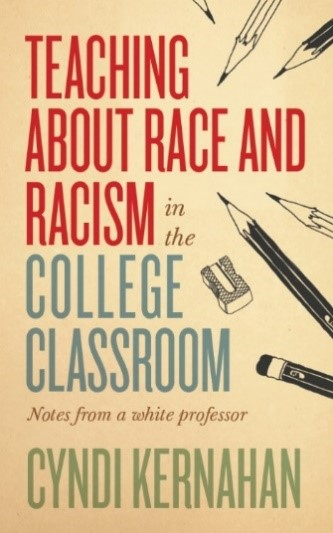 Book cover: Teaching about Racism in the College Classroom by Cyndi Kernahan